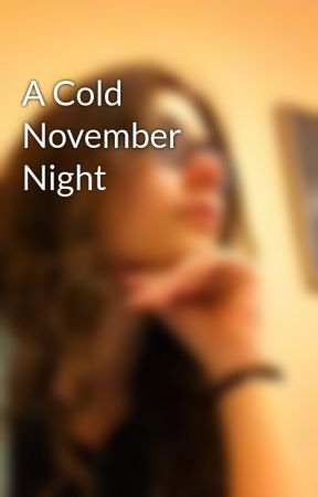 A Cold November Night by skrutan97
