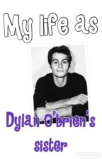 My life as Dylan O'briens sister by Kat-ie