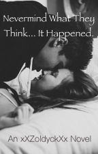 Never mind what they think... It happened~ (A Cameron Dallas x reader fanfic) by xXZoldyckXx