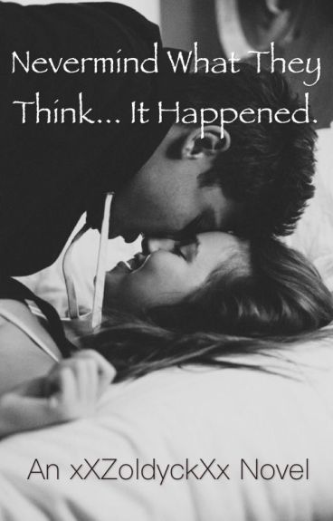 Never mind what they think... It happened~ (A Cameron Dallas x reader fanfic)