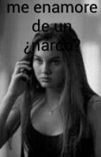 me enamore de un ¿NARCO? by leyluheredia