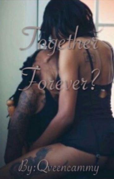 Together Forever? ( Stud & Fem )