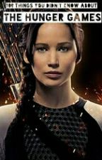 100 Things You Didn't Know About The Hunger Games by OfficialHungerGames