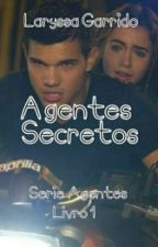Agentes Secretos ✔ by Laryh_Garrido