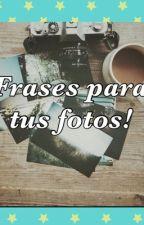 Frases para tus fotos by micheldominguez750