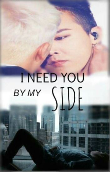 I Need You By My Side ❤ «Nyongtory»