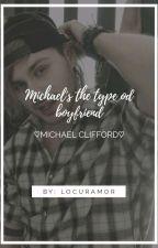 Michael's is type the boyfriend by locuramor