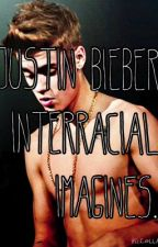 Justin Bieber interracial imagines by mizz_boss