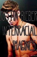 Justin Bieber interracial imagines by mizz_boss