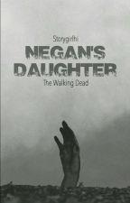 Negan's Daughter by storygirlhi