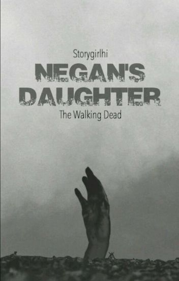 Negan's Daughter | S4 +