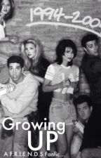 Growing Up: A F.R.I.E.N.D.S Fanfic... by MeganLucy26