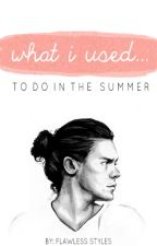 What I Used to do in the Summer [h.s] by whatyoudoingharry