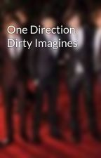One Direction Dirty Imagines by dirty1d123