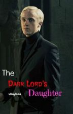 The Dark Lord's Daughter *Draco Malfoy Love Story* by xKaylaaa
