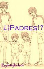 ¿¡Padres!? (Edyer - Jainico) by kittybolson