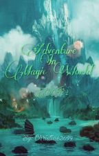 Adventure In Magic World Book 2 by Christine3099