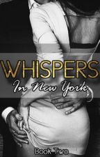 Whispers in New York - Book Two by Sicilian-Sensation