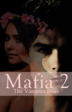 MAFIA #2 (The Vampire Boss) by its_missunknown