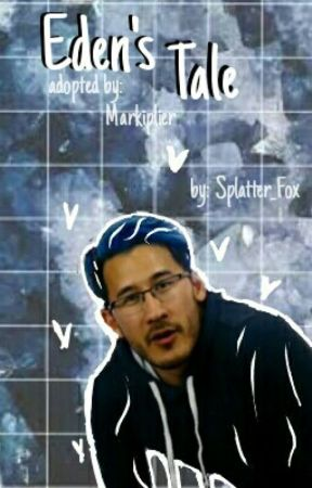 Adopted by Markiplier(Edens Tale) by Splatter_Fox