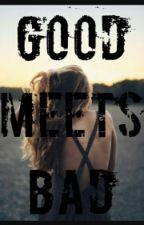 Good Meets Bad by book_movie_love85_