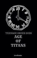 Teenage Greek gods: Age of Titans Book IV by invadersim