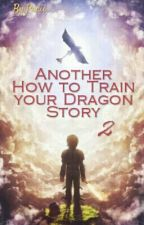 Another How to Train your Dragon Story 2 (Drachenzähmen leicht gemacht) by Pacii_