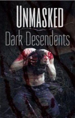 "Unmasked | Book 1 in ""Dark Descendants"" (Editing) by Kat652002"