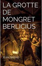 La grotte de Mongret Berlicius by JeanNarad