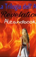 La Trilogia Dell'Aima - Revelations  by aleandbooks