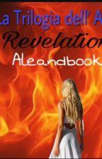La Trilogia Dell'Aima - Revelations  by aleandbooks