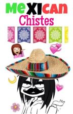Mexican chistes by sara1d_lm660