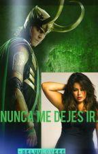 Nunca me dejes ir. Loki y tu. by AlwaysLove5