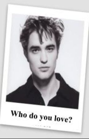 Who Do You Love? - Edward Cullen by JessParnell1998