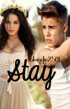 Stay *Justin Bieber FF* by Blondie2501