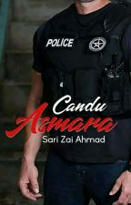 CANDU ASMARA ( END ) by SariZaiAhmad