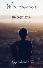 W ramionach milionera by paulina56712