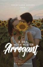 A Deal with Mr. Arrogant (VS #3) by elithenica