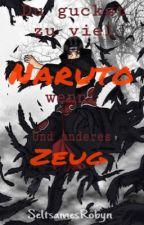 Du guckst zu viel Naruto, wenn... und anderes Zeug by CaraXanimefreakX