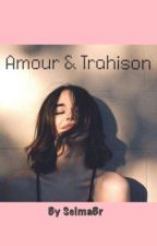 Amour et trahison (Terminé) by SelmaBr