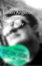 Fallen Angel of Ganymede #SciFriday by The-Scrivener