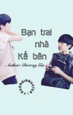 [Shortfic] [Thiên Hoành] Bạn trai nhà kế bên. by Duong_Giaaa