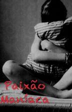 Paixão Maníaca by Gabyevfans