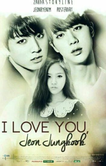 I love you, Jeon Jungkook. [Jungkook-BTS-Fanfiction]