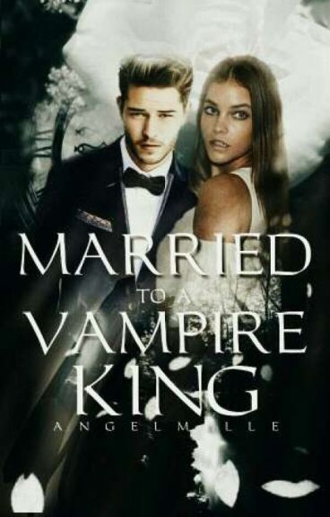 Married To A Vampire King