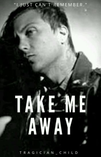 (COMPLETED) Take Me Away