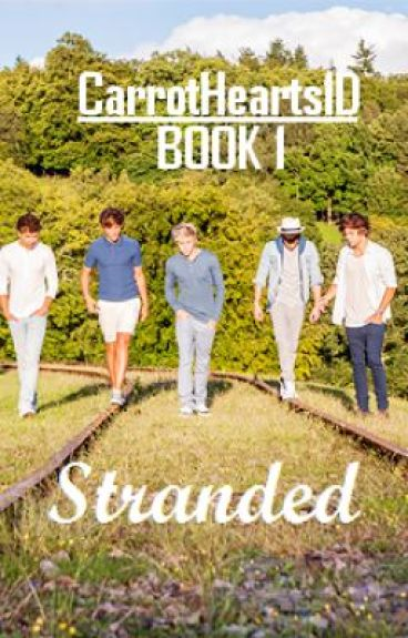 Stranded (A One Direction Fanfiction)