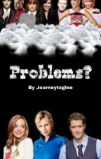 Problems? by journeytoglee