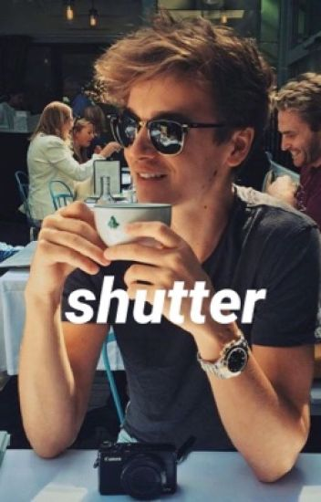 Shutter ❋ Joe Sugg AU