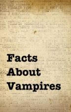 Facts About Vampires by jossan_99